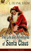 The Life and Adventures of Santa Claus (Christmas Classics Series)