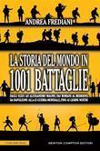 La storia del mondo in 1001 battaglie