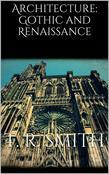 Architecture: Gothic and Renaissance