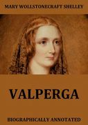 Valperga - The Life And Adventures Of Castruccio, Prince Of Lucca