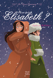 O es-tu Elisabeth ?