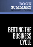Summary: Beating The Business Cycle - Lakshman Achuthan and Anirvan Banerji