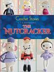 Crochet Stories: E. T. A. Hoffmann's The Nutcracker