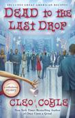 Dead to the Last Drop: A Coffeehouse Mystery