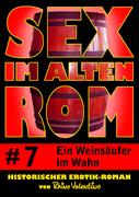 Sex im alten Rom 7 - Ein Weinsäufer im Wahn