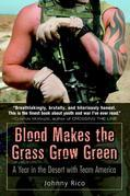 Blood Makes the Grass Grow Green: A Year in the Desert with Team America