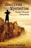 Unsolved Mysteries : Escape Through Gettysburg