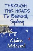 THROUGH THE HEADS To Balmoral, Sydney