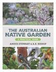 The Australian Native Garden: A practical guide