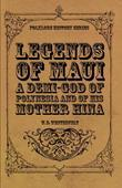 Legends of Maui - A Demi-God of Polynesia and of His Mother Hina