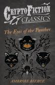 The Eyes of the Panther (Cryptofiction Classics - Weird Tales of Strange Creatures)