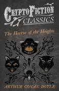 The Horror of the Heights (Cryptofiction Classics - Weird Tales of Strange Creatures)