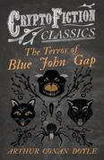 The Terror of Blue John Gap (Cryptofiction Classics - Weird Tales of Strange Creatures)