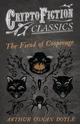 The Fiend of the Cooperage (Cryptofiction Classics - Weird Tales of Strange Creatures)