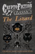 The Lizard (Cryptofiction Classics - Weird Tales of Strange Creatures)