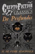 De Profundis (Cryptofiction Classics - Weird Tales of Strange Creatures)