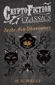 In the Avu Observatory (Cryptofiction Classics - Weird Tales of Strange Creatures)