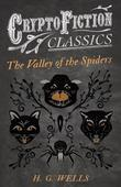 The Valley of the Spiders (Cryptofiction Classics - Weird Tales of Strange Creatures)