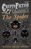 The Spider (Cryptofiction Classics - Weird Tales of Strange Creatures)