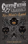No-Man's-Land (Cryptofiction Classics - Weird Tales of Strange Creatures)