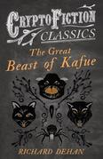The Great Beast of Kafue (Cryptofiction Classics - Weird Tales of Strange Creatures)