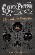 The Phantom Farmhouse (Cryptofiction Classics - Weird Tales of Strange Creatures)
