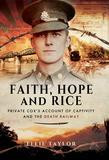 Faith, Hope and Rice: Private Cox's Account of Captivity and the Death Railway