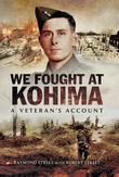 We Fought at Kohima: At Veteran's Account