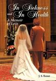 In Sickness and In Health: A Memoir of Love