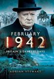 February 1942: Britain's Darkest Days