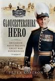 Gloucestershire Hero: Brigadier Patsy Pagan's Great War Experiences