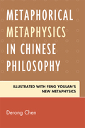 Metaphorical Metaphysics in Chinese Philosophy: Illustrated with Feng Youlan's New Metaphysics
