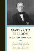 Martyr To Freedom: The Life and Death of Captain Daniel Drayton