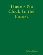 There's No Clock In the Forest