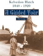 Kelvedon Hatch, 1840 - 1920: A Guided Tour