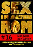Sex im alten Rom 16 - Das Gold der Göttin