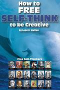How To Free Self-Think To Be Creative