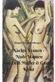 Nude Women - Nackte Frauen: von Otto Müller & Gustav Klimt