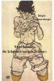 Egon Schiele: die Schönheit nackter Frauen 1