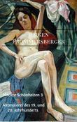 Nackte Schönheiten 3: Aktmalerei des 19. Und 20. Jahrhunderts