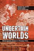 Uncertain Worlds: World-systems Analysis in Changing Times