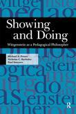 Showing and Doing: Wittgenstein as a Pedagogical Philosopher