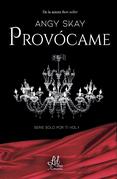 Provócame (Serie Solo por ti 1)