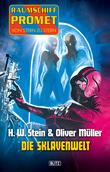 Raumschiff Promet - Von Stern zu Stern 08: Die Sklavenwelt