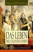 Das Leben der galanten Damen (Aufsehenerregende Memoiren) - Vollständige deutsche Ausgabe
