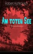 Am toten See (Kriminalroman) - Vollständige Ausgabe