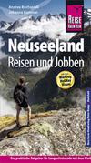 Reise Know-How Reiseführer Neuseeland - Reisen & Jobben mit dem Working Holiday Visum