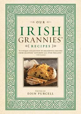 Our Irish Grannies' Recipes