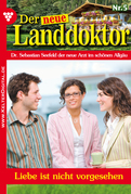 Der neue Landdoktor 5 - Arztroman