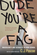 Dude, You're a Fag: Masculinity and Sexuality in High School